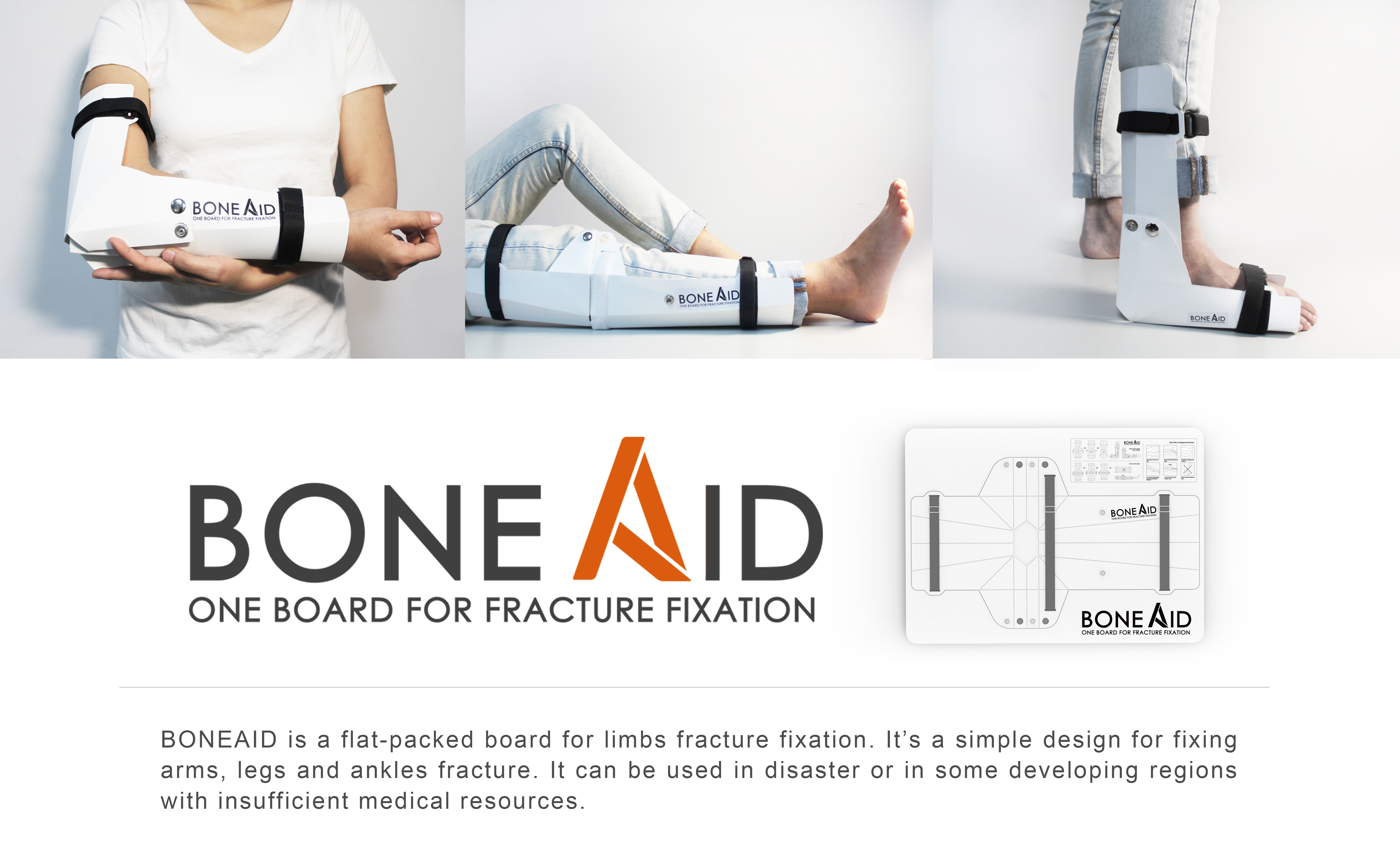 The gold medal and Curator's Choice Award winning work, named BoneAid, was a set of fracture fixation boards designed for emergency needs in disasters.