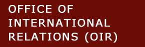 Office of International Relations (OIR)